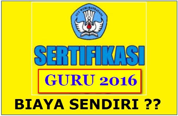 Sertifikasi-Guru-2016-BIAYA-SENDIRI.jpg