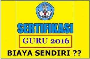 Sertifikasi-Guru-2016-BIAYA-SENDIRI