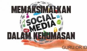 memaksimalkan sosial media dalam kehumasan